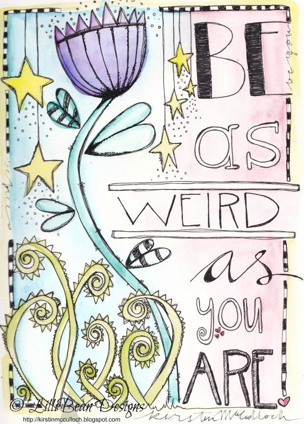 Be as weird as you are.