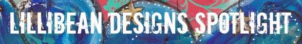 LilliBean Designs Spotlight [2014]