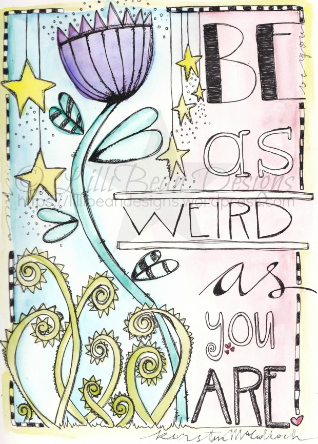 Be as weird as you are [wm]