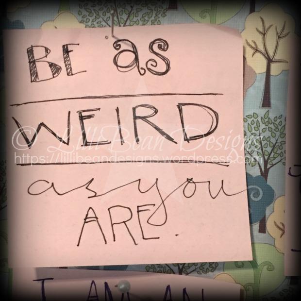 Be as weird post it